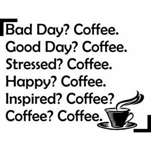 Bad Day? Coffee.